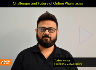 Challenges and Future of Online Pharmacies - Tushar Kumar, Founder & CEO, Medlife